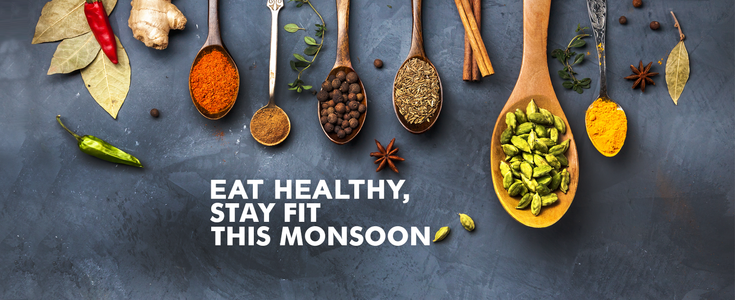 Eat healthy this monsoon