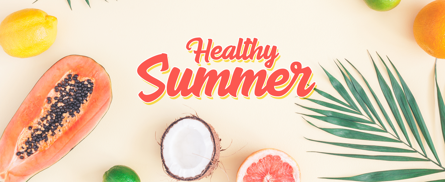 Healthy Summer Tips